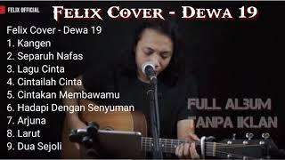 Felix Cover Full Album Dewa 19 - Terbaru Tanpa Iklan