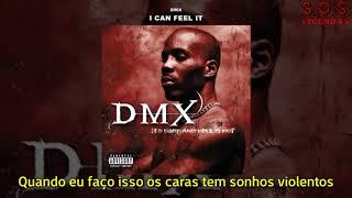 DMX - I Can Feel It (Legendado)