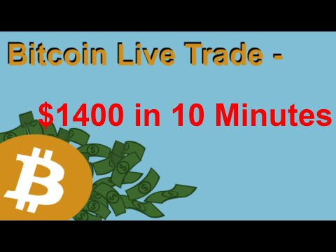 Bitcoin Live Trade - $1400 In 10 Minutes