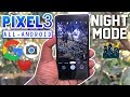 Pixel 3 Camera APK for All Android! Best Stable GCam: Night Mode❤️❤️