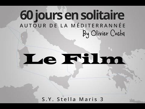 Le film: 60 jours en solitaire autour de la méditerranée By Olivier Costa
