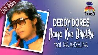 Download Deddy Dores feat Ria Angelina - Hanya Kau Dihatiku (Official Lyric Video)
