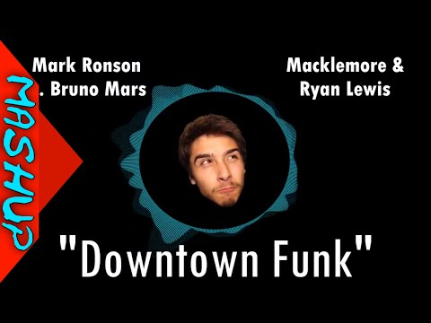 """Downtown Funk"" - Mark Ronson ft. Bruno Mars vs. Macklemore & Ryan Lewis"