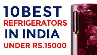 Best Refrigerators Under Rs.15000 in India | Top Fridge 2017