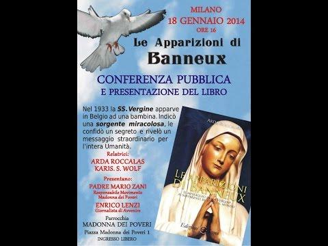 Le Apparizioni della Madonna a Banneux - Arda Roccalas - Conferenza 2014 Milano 1/2
