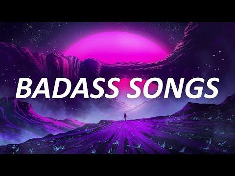Badass songs for badass people