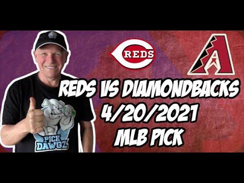 Cincinnati Reds vs Arizona Diamondbacks 4/20/21 MLB Pick and Prediction MLB Tips Betting Pick