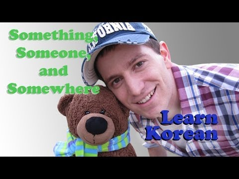 Learn Korean Ep. 48: Something, Somewhere, and Someone
