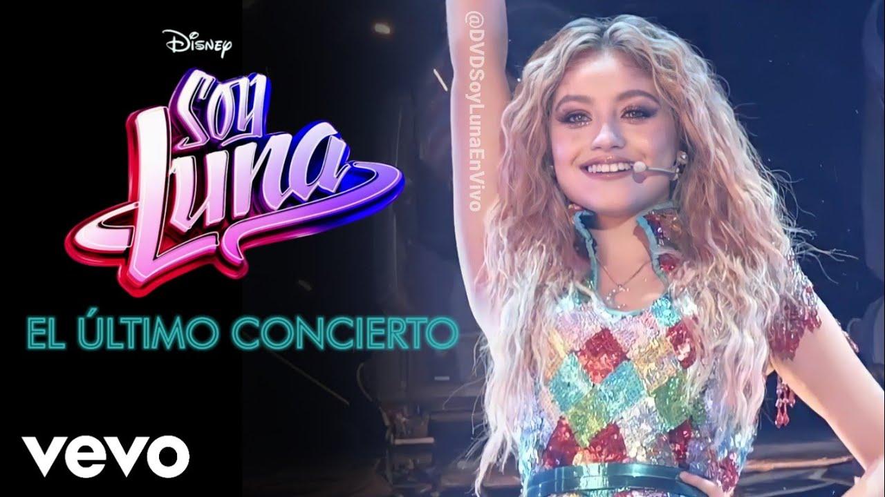 Soy Luna El último Concierto En 26 Febrero Solo En Disney Plus Trailler Youtube