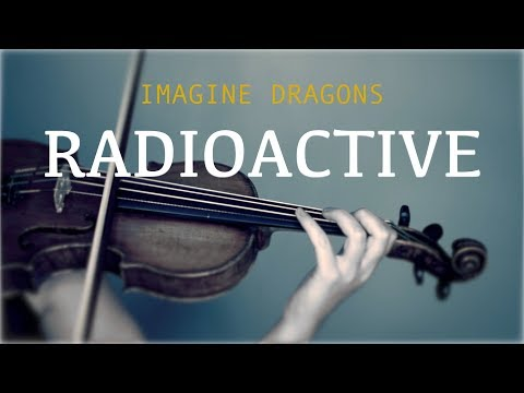 Imagine Dragons - Radioactive for violin and piano (COVER)