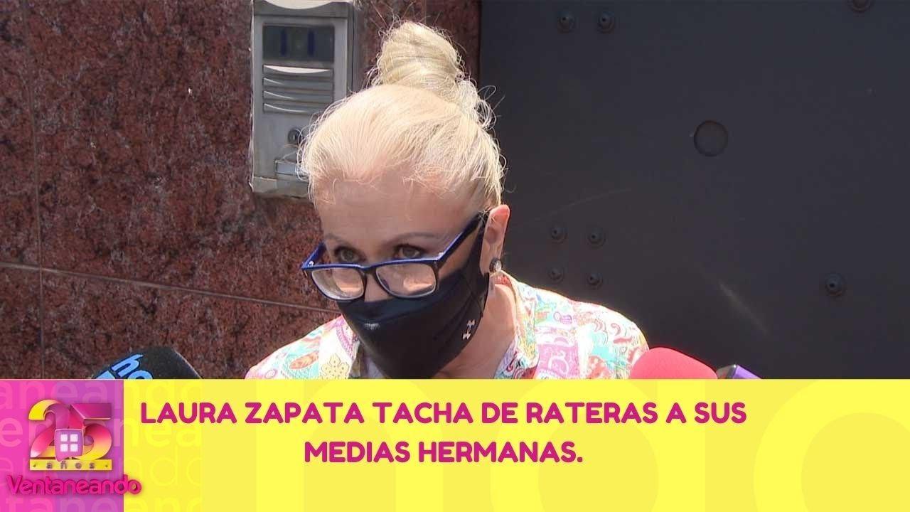 Download Laura Zapata explota y llama rateras a sus medias hermanas. | 7 de junio 2021 Ventaneando