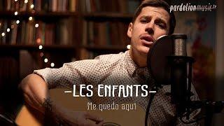 Les Enfants - Me quedo aquí (Gustavo Cerati) (Live on PardelionMusic.tv)