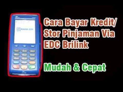 Cara Bayar Kredit/Stor Pinjaman Via EDC Brilink