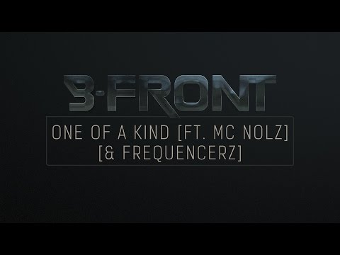 B-Front & Frequencerz ft. MC Nolz - One of a Kind