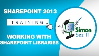 Microsoft SharePoint 2013 Training Tutorial - Working With SharePoint Libraries and Lists