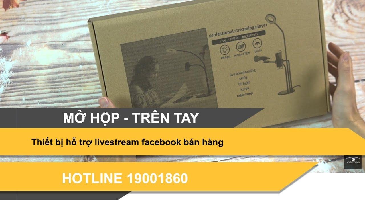 Thiết bị hỗ trợ livestream facebook bán hàng