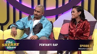 [FULL] The Sherry Show 2019 | Episod 1 - Penyanyi Rap