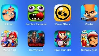 Ink Inc,Zombie Tsunami,Brawl Stars,Zooba,Mario Kart,Horrorfield,Pixel Gun 3D,Subway Surfers,