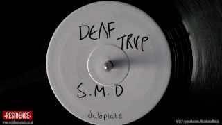 DEΛF TRVP - S.M.D [Exclusive Dubplate] | RESIDENCE