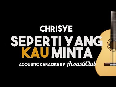 Chrisye - Seperti yang Kau Minta (Acoustic Guitar Karaoke With Lyrics)