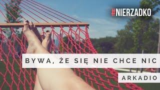 Teledysk: Arkadio - Bywa, że się nie chce nic..
