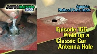Part 1 Weld up Antenna Hole Classic Car Muscle Car Episode 166 Autorestomod