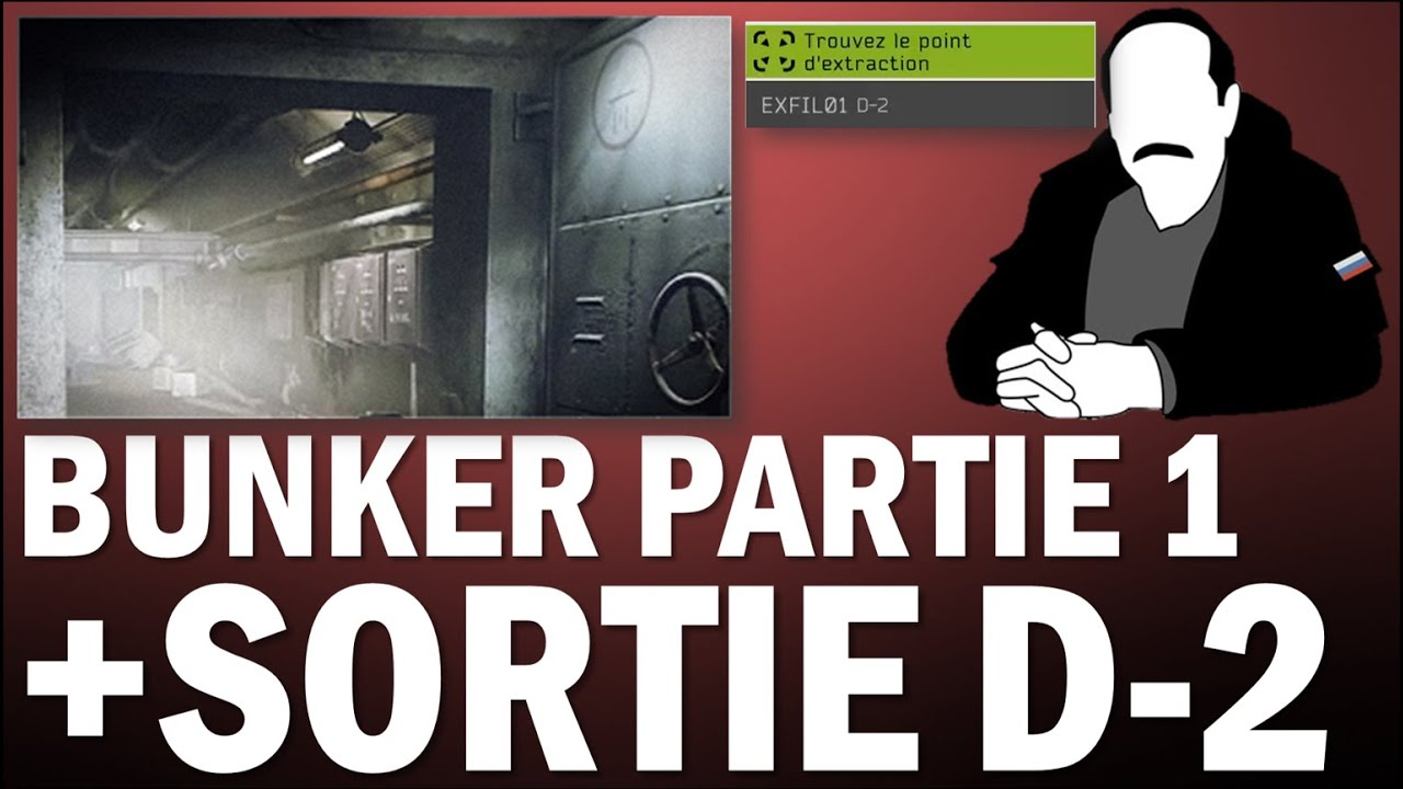 BUNKER PARTIE 1 + NOUVELLE SORTIE D-2 - GUIDE QUÊTE - Escape From Tarkov FR