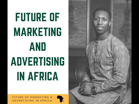Future of Marketing and Advertising in Africa - Part 1