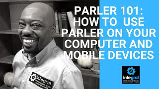 How to Use Parler On Your Computer and Mobile Devices