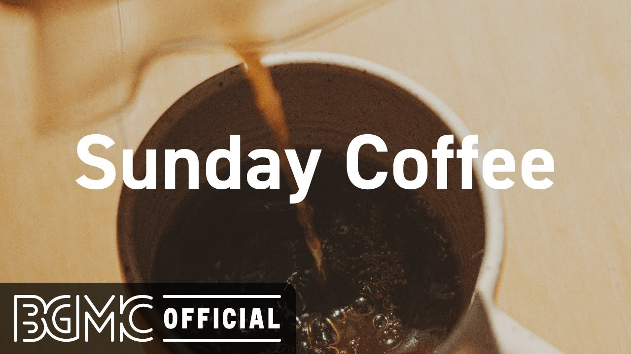Sunday Coffee: Coffee Shop Music - Elegant Jazz & Bossa Nova to Study, Work , Relax, Bar, Lounge