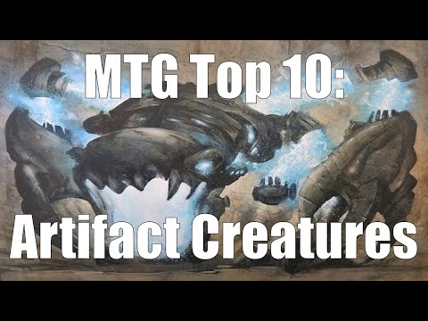 MTG Top 10: Artifact Creatures