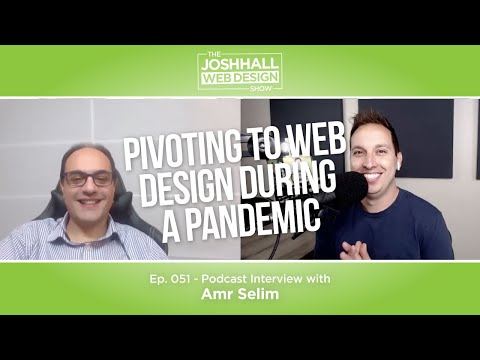 Pivoting To Web Design During A Pandemic With Amr Selim