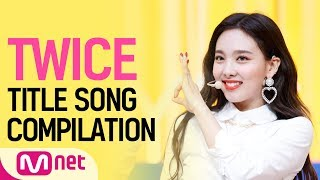 [D-2] TWICE COMEBACK STAGE - TITLE SONG COMPILATION