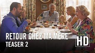 Retour Chez Ma Mère - Teaser 2 Officiel HD