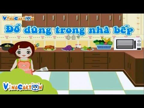 Bé Nhận Biết Thế Giới Xung Quanh - Đồ Dùng Trong Nhà Bếp