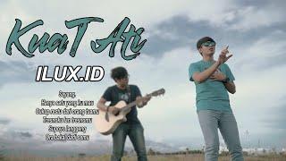Download lagu Ilux ID - Kuat Ati