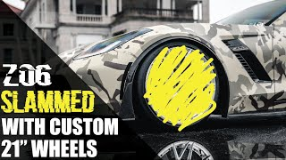 "Custom 21"" wheels on my slammed Z06! *Looks INSANE!*"