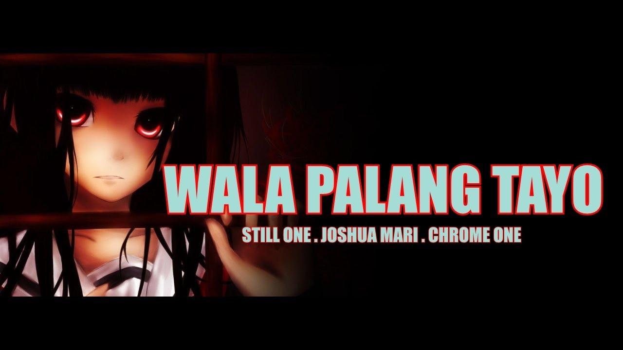 Wala Palang Tayo - Still One , Joshua Mari , Chrome One (Official Lyrics Video) SAD STORY SONG