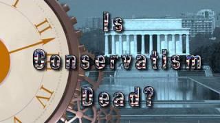 """Is Conservatism Dead?"""