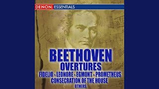 The Consecration of the House, Op. 124: Overture