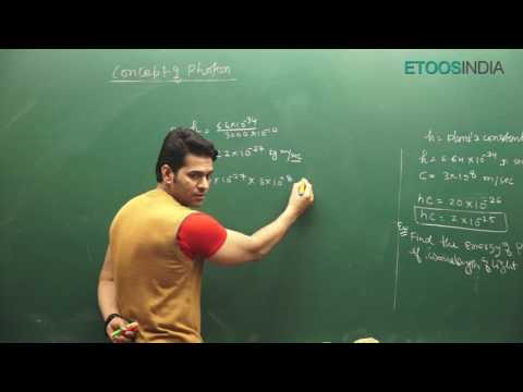 Modern Physics-1 Video Lectures for NEET by Asgar Khan AGK Sir From ETOOSINDIA COM