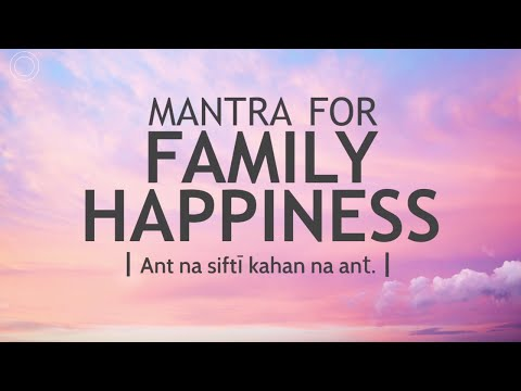 Mantra for Family Happiness - Ant Na Sifti | DAY25 of 40 DAY SADHANA