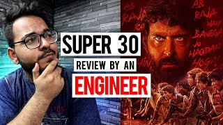 SUPER 30 -Review by an Engineer.