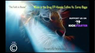 Alessio Collina Vs. Corey Biggs - Music is the Drug 071 (The Faith in House)