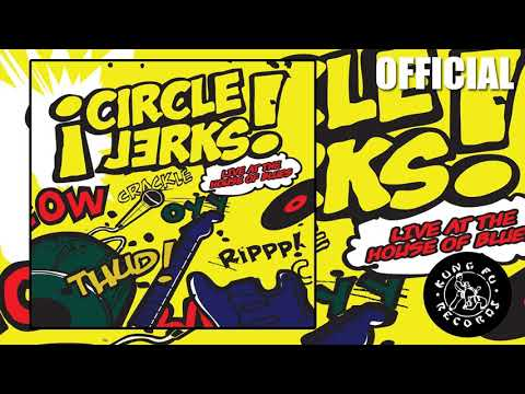 """Circle Jerks-Live At The House Of Blues-""""Anxious Boy"""" (Kung Fu Records)"""