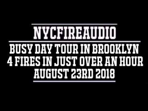 NYCFireAudio - FDNY Busy Day Tour in Brooklyn Audio - 4 Fires In An Hour - 8/23/18