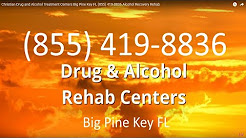 Christian Drug and Alcohol Treatment Centers Big Pine Key FL (855) 419-8836 Alcohol Recovery Rehab
