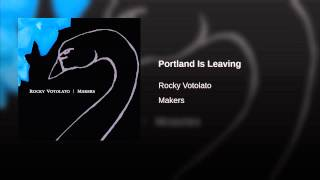 Portland Is Leaving