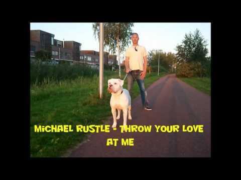 Michael Rustle  Throw Your Love At Me Nice And Ruff Riddim