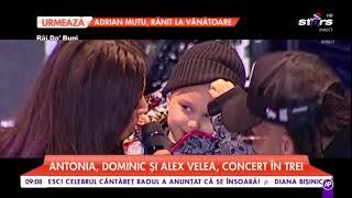Antonia, Dominic si Alex Velea, concert in trei. Artista s-a emotionat cand si-a vazut ing ...